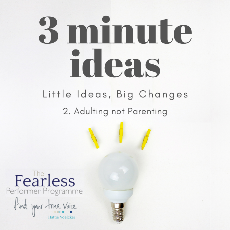 3 Minute Ideas - Adulting not Parenting